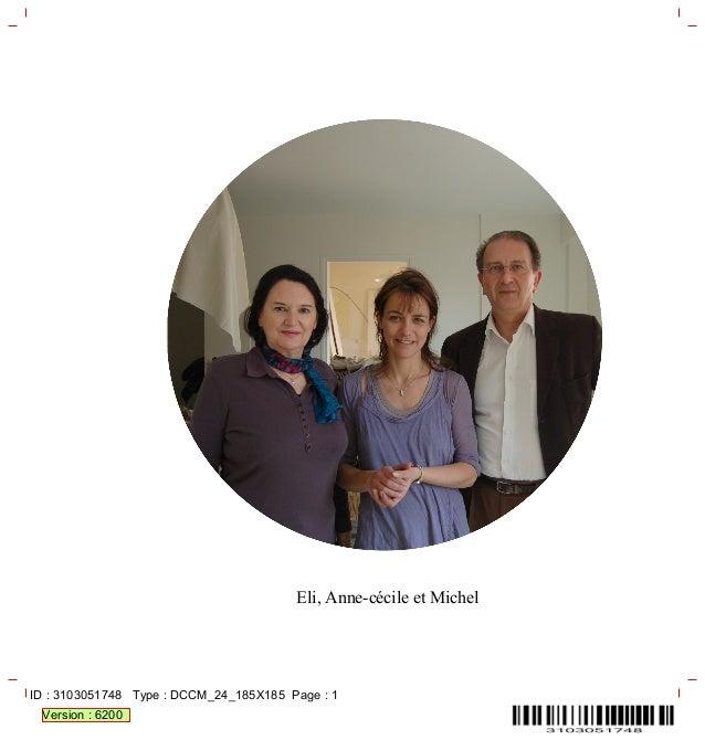 Eli,AnnecécileetMichel Version:6200 ID:3103051748Type:DCCM_24_185X185Page:1
