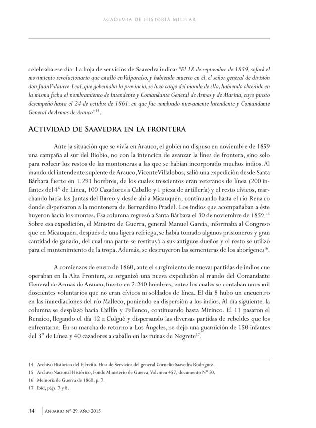 """37Anuario nO 29, año 2015 Cornelio Saavedra y su gestión militar fronteriza. 1859-1870 al Malleco"""" 25 . La opinión de expe..."""