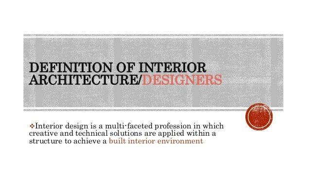 DEFINITION OF INTERIOR ARCHITECTURE DESIGNERS