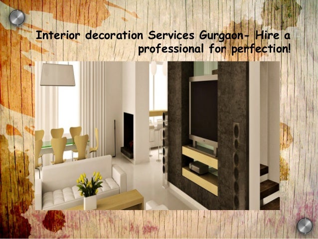 Interior decoration Services Gurgaon- Hire a  professional for perfection!