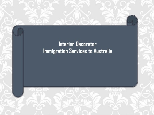 Interior Decorator Immigration Services to Australia