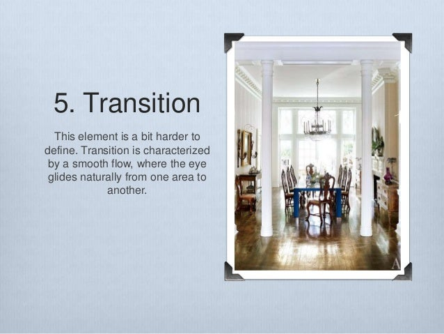 11. 5. Transition ... & The Ultimate How-To of Interior Designing