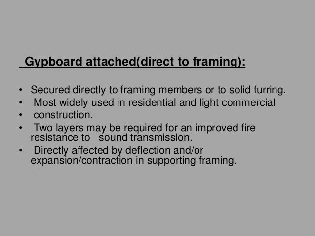 • 4. PRIMARY AND SECONDARY SUPPORTS: • Primary suspension system may also include a • Secondary system of furring channels...