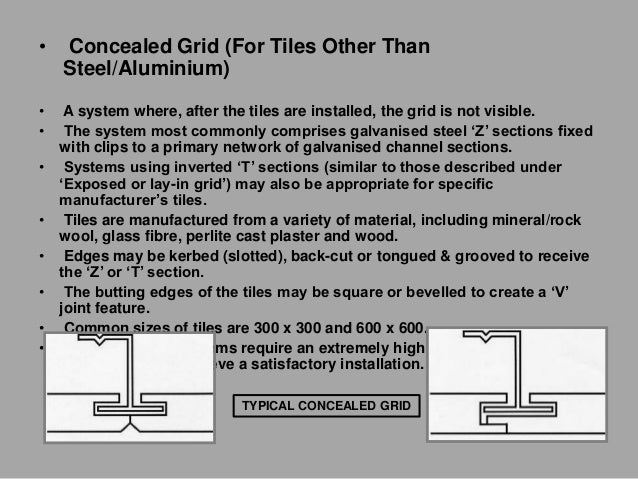 • SEMI-CONCEALED GRID : • A system where the grid is visible in one direction only. • The exposed grid sections would gene...