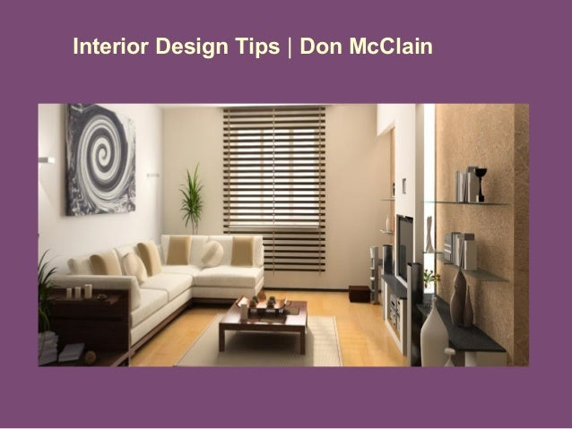 Don mcclain interior design tips for Basic interior design tips