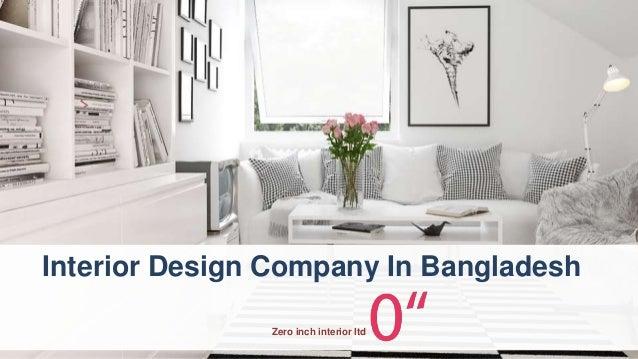 Zero inch interior ltd Interior Design Company In Bangladesh