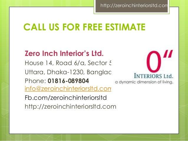 DESIGN 11 CALL US FOR FREE ESTIMATE Zero Inch Interiors