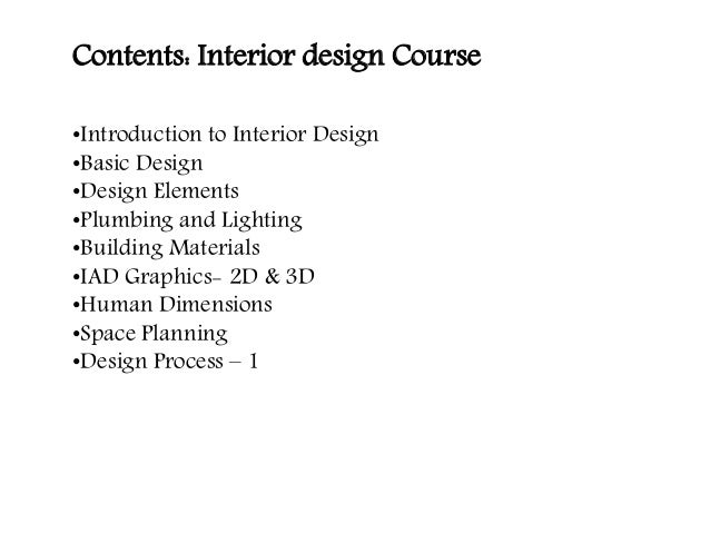 Interior designing is an art but also needs educational training; 3.