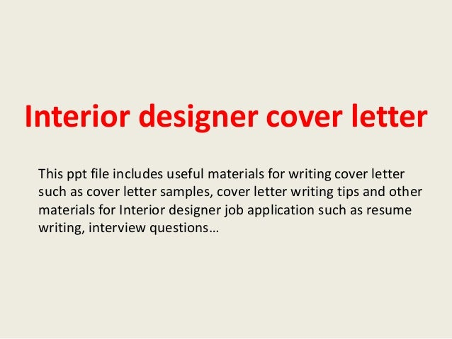 Interior Designer Cover Letter This Ppt File Includes Useful Materials For Writing Such As Sample