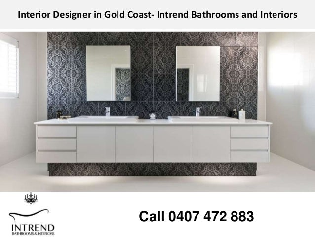 Interior Designer In Gold Coast Intrend Bathrooms And Interiors