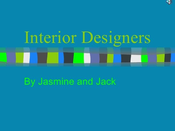 Interior Designers  By Jasmine and Jack