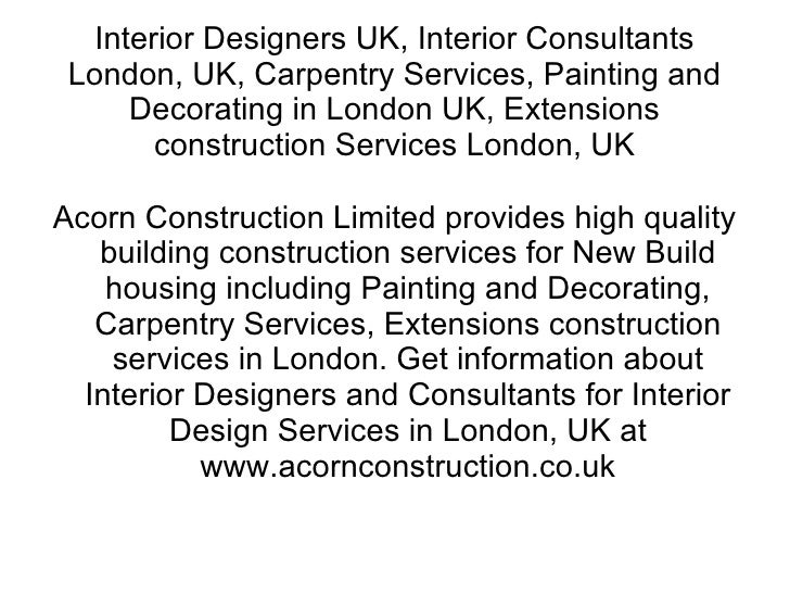 Interior Designers UK, Interior Consultants London, UK, Carpentry Services, Painting and Decorating in London UK, Extensio...