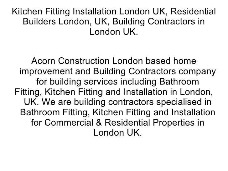 Kitchen Fitting Installation London UK, Residential Builders London, UK, Building Contractors in London UK. Acorn Construc...
