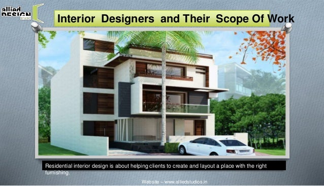 Interior Designers And Their Scope Of Work Residential Design Is About Helping Clients To Create