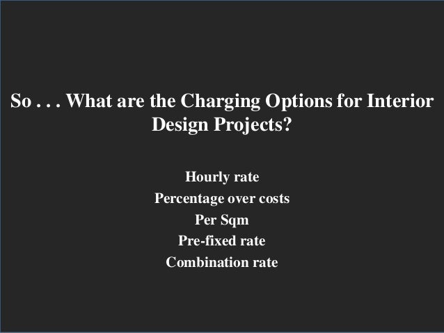 11. So . . . What Are The Charging Options For Interior Design ...