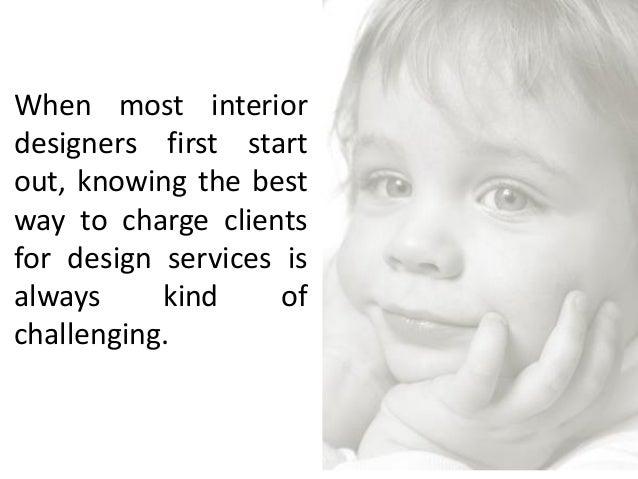 3. When Most Interior Designers ...