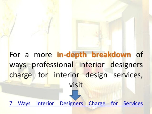 Ways interior designers charge for interior design services for Interior design services