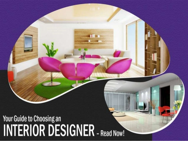 Your Guide To Choosing An Interior Designer U2013 Read Now!