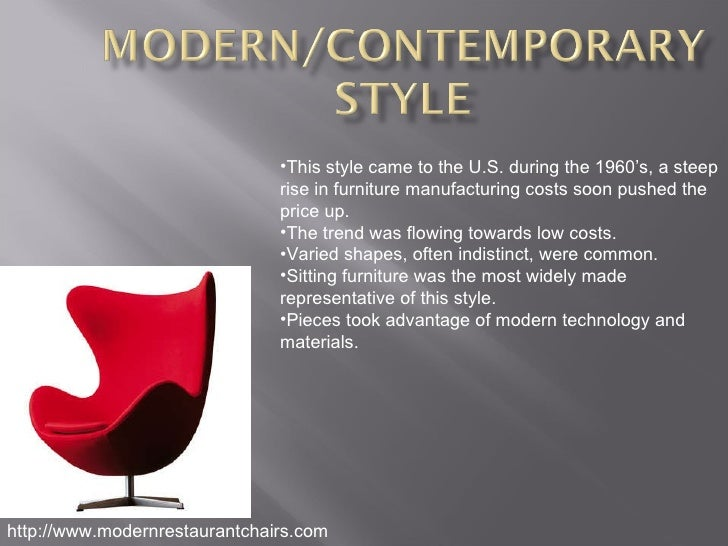 http://www.modernrestaurantchairs.com <ul><li>This style came to the U.S. during the 1960's, a steep rise in furniture man...
