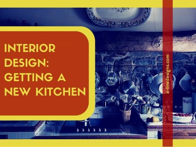 Interior Design: Getting a New Kitchen