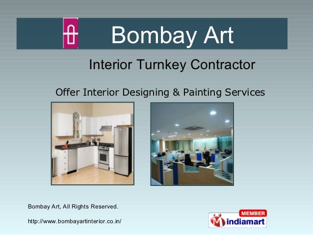 Bombay Art                      Interior Turnkey Contractor          Offer Interior Designing & Painting ServicesBombay Ar...