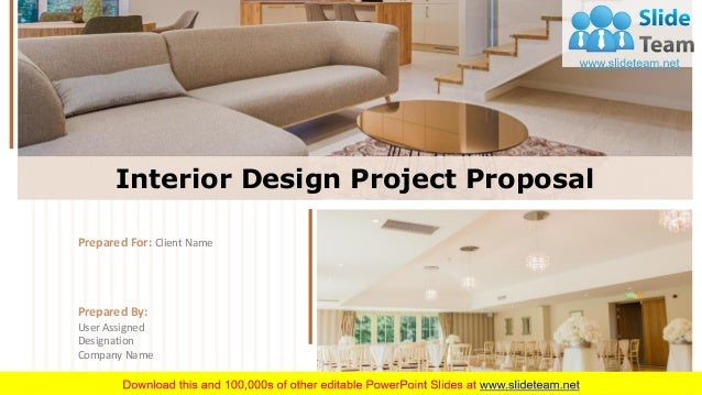 Interior Design Project Proposal Powerpoint Presentation Slides
