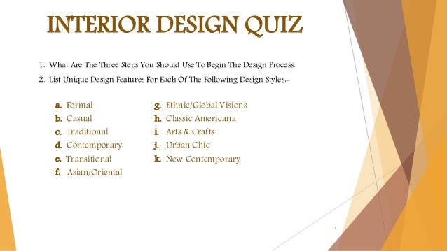 1 INTERIOR DESIGN QUIZ 1. What Are The Three Steps You Should Use To Begin