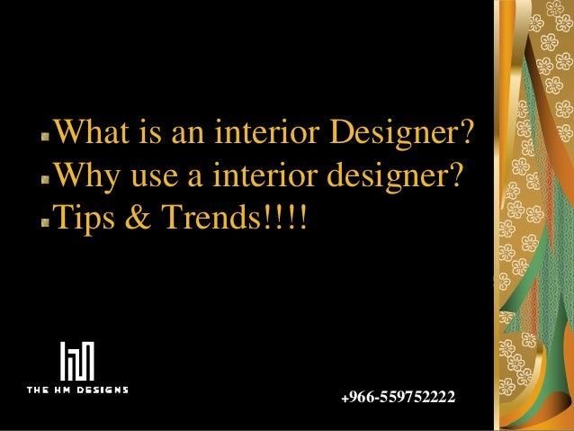 The HM Designs +966 559752222; 3. What Is An Interior Designer? Why Use ...