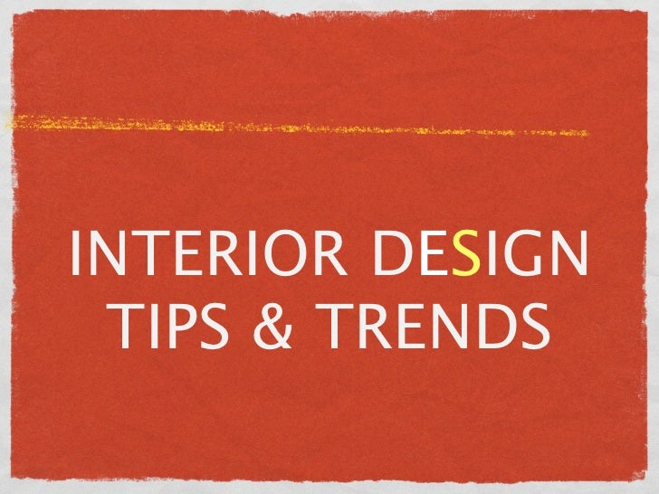 INTERIOR DESIGN TIPS & TRENDS