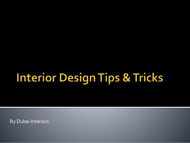 Interior Design Tips Tricks By Dubai Interiors