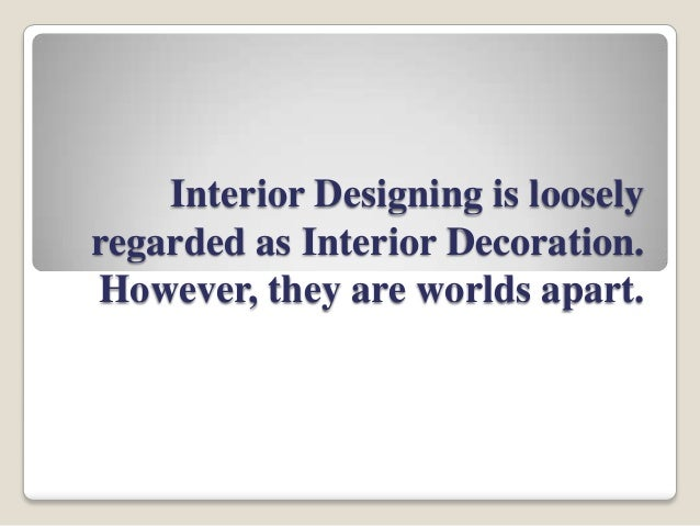 Interior design vs interior decoration Interior designer vs interior decorator