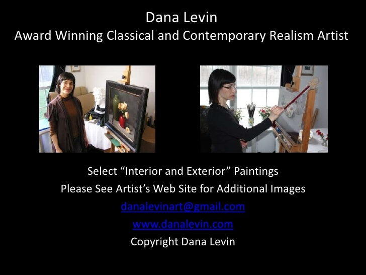"Dana LevinAward Winning Classical and Contemporary Realism Artist<br />Select ""Interior and Exterior"" Paintings<br />Pleas..."