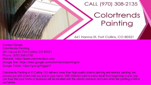 Contact Details: Colortrends Painting 661 Hanna St, Fort Collins, CO 80521  Phone: Interior ...