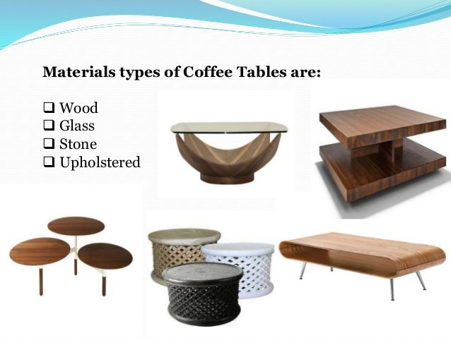 5. Materials Types Of Coffee Tables ...