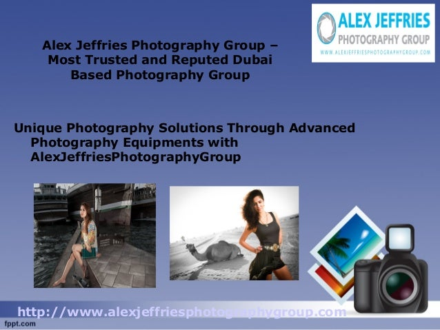 Alex Jeffries Photography Group – Most Trusted and Reputed Dubai Based Photography Group Unique Photography Solutions Thro...