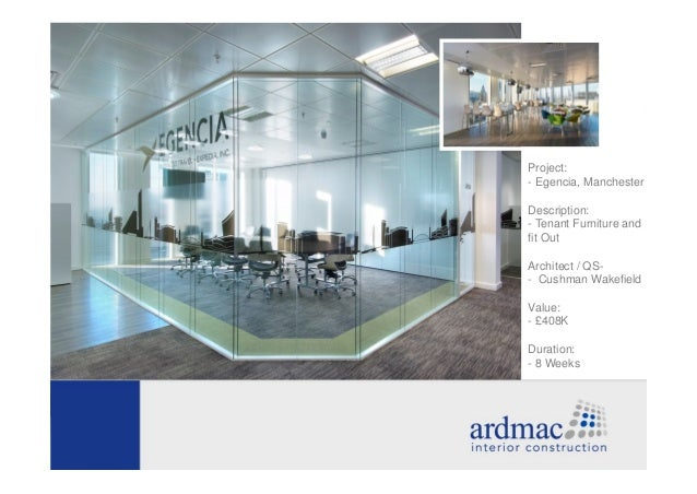 Project:- Egencia, ManchesterDescription:- Tenant Furniture andfit OutArchitect / QS-- Cushman WakefieldValue:- £408KDurat...
