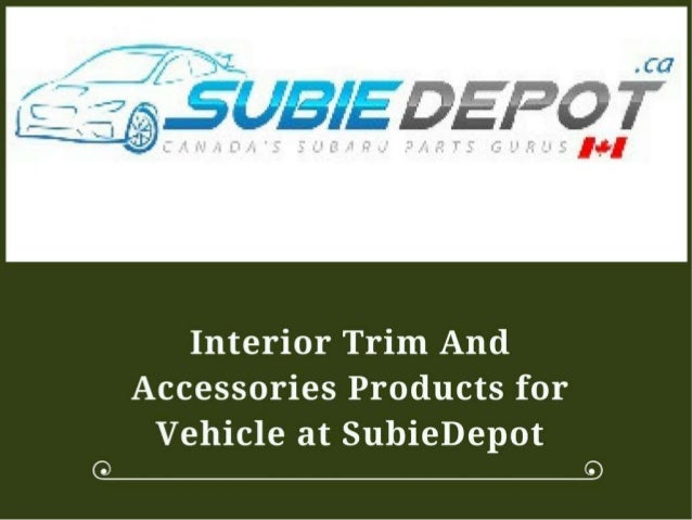 Interior Trim And Accessories Products For Vehicle At Subiedepot