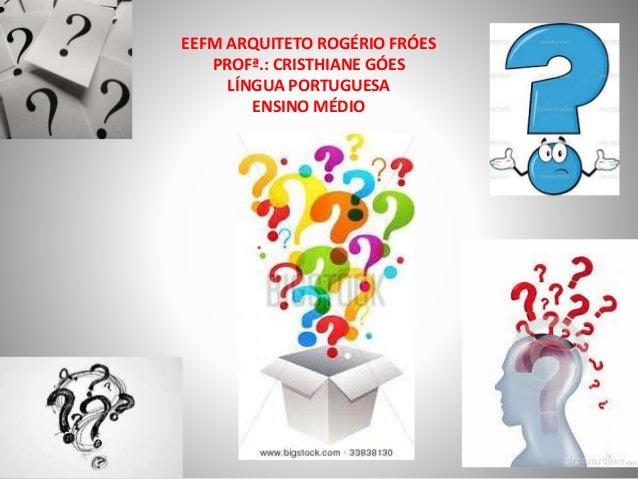 EEFM ARQUITETO ROGÉRIO FRÓES PROFª.: CRISTHIANE GÓES LÍNGUA PORTUGUESA ENSINO MÉDIO