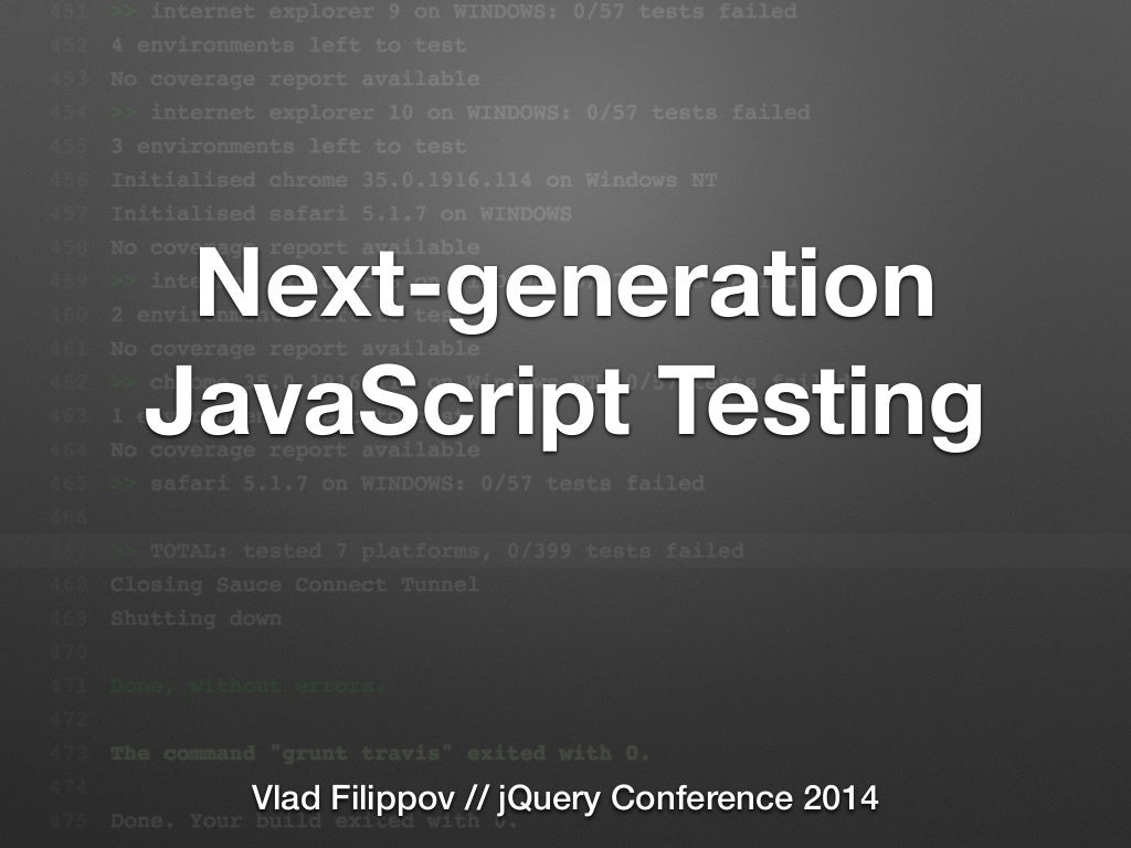 jQuery Chicago 2014 - Next-generation JavaScript Testing