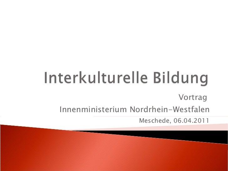 Vortrag  Innenministerium Nordrhein-Westfalen Meschede, 06.04.2011