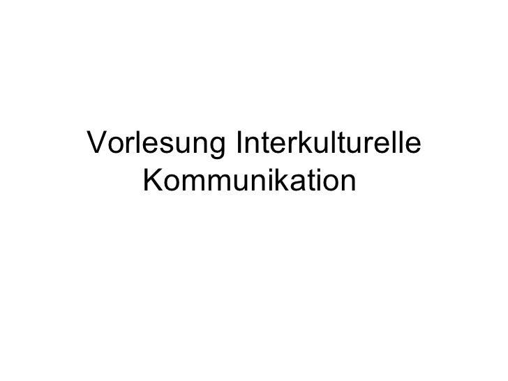 Vorlesung Interkulturelle Kommunikation