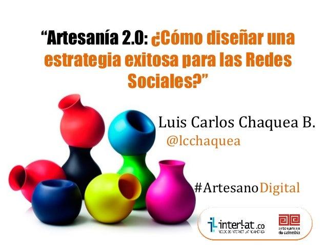 """Redes Sociales y blogs. Social media  """"Artesanía 2.0: ¿Cómo diseñar una optimization (SMO) estrategia exitosa para las Red..."""