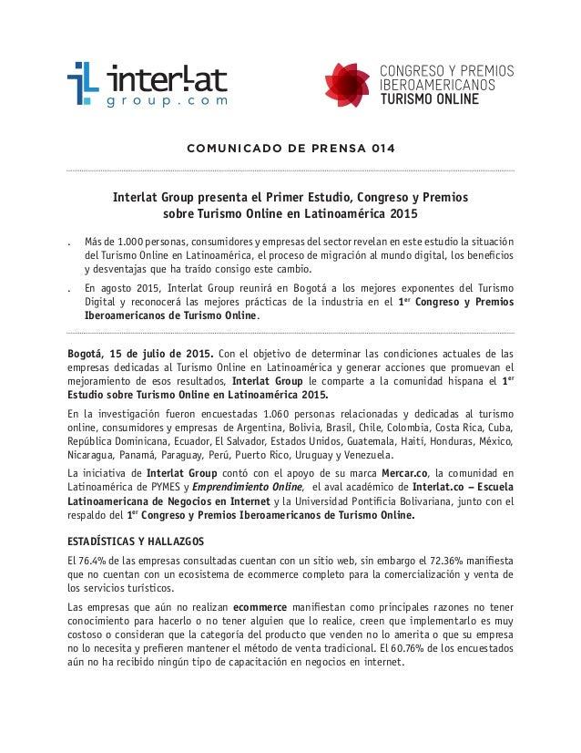 COMUNICADO DE PRENSA 014 Interlat Group presenta el Primer Estudio, Congreso y Premios sobre Turismo Online en Latinoaméri...