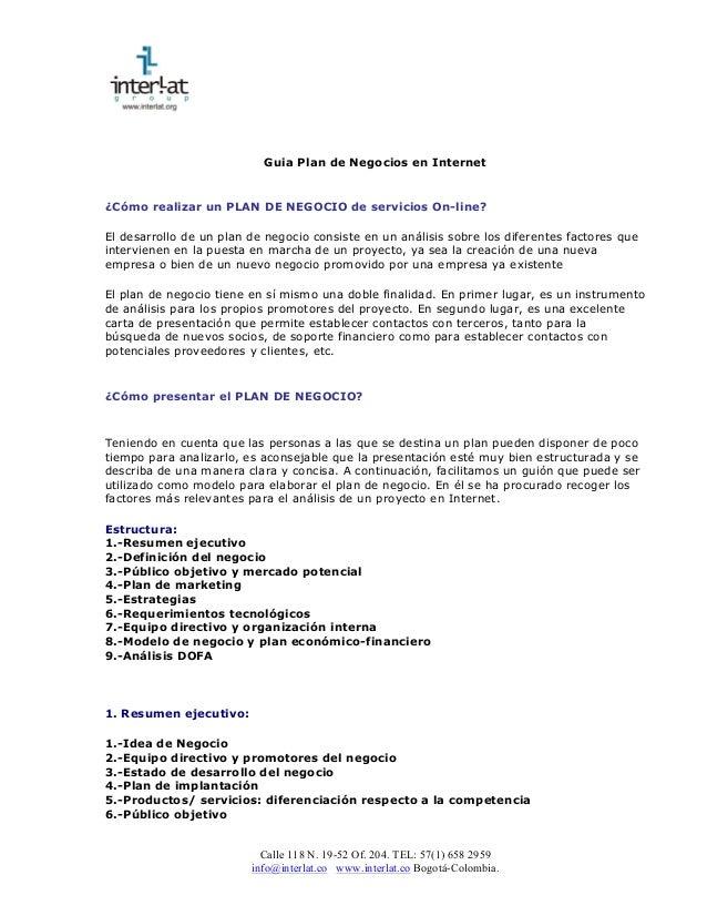 Calle 118 N. 19-52 Of. 204. TEL: 57(1) 658 2959 info@interlat.co www.interlat.co Bogotá-Colombia. Guia Plan de Negocios en...