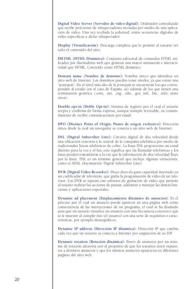 Digital Video Server (Servidor de vídeo digital): Ordenador centralizadoque recibe peticiones de telespectadores enviadas ...