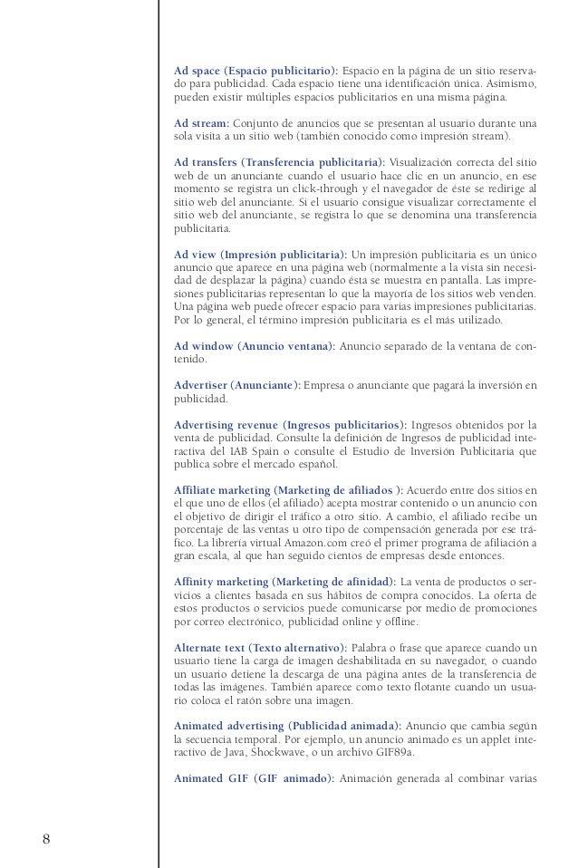 Ad space (Espacio publicitario): Espacio en la página de un sitio reserva-do para publicidad. Cada espacio tiene una ident...