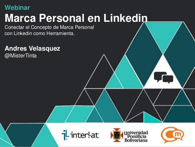#FormaciónEBusiness Webinar Marca Personal en Linkedin Conectar el Concepto de Marca Personal con Linkedin como Herramient...