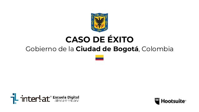 CASO DE ÉXITO Gobierno de la Ciudad de Bogotá, Colombia