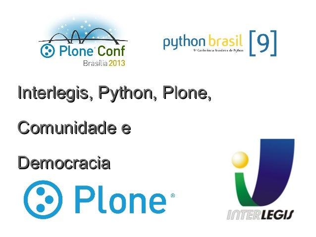 Interlegis, Python, Plone,Interlegis, Python, Plone, Comunidade eComunidade e DemocraciaDemocracia
