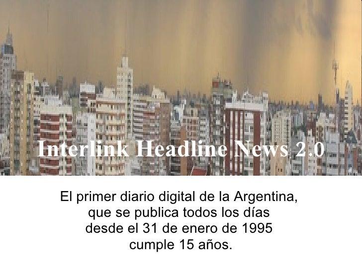 El primer diario digital de la Argentina,  que se publica todos los días  desde el 31 de enero de 1995  cumple 15 años. In...